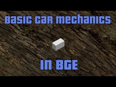 Basic Car Mechanics in BGE (with Acceleration).
