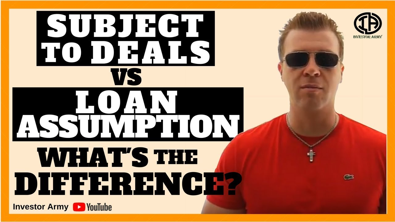 Subject To Deals VS Loan Assumption's What's The Difference???