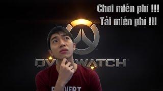 Hướng dẫn tải Overwatch miễn phí !!!
