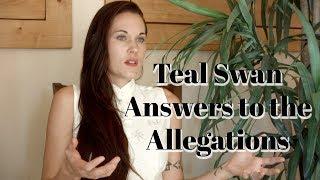 Teal Swan Answers To The Allegations Made Against Her (Exposed, Fraud, Fake, Scam)