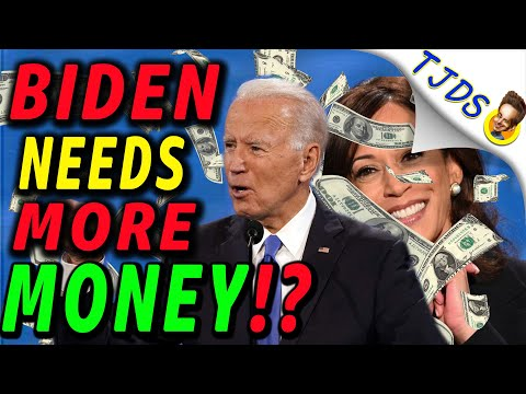 Biden Needs More Money.