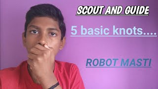 #RoboMasti 5 basic knots of Scout and guide....TUTORIAL!!!!
