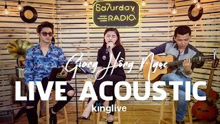 Live Acoustic / Giang Hồng Ngọc / Nỗi Nhớ Dịu Êm | Saturday Radio