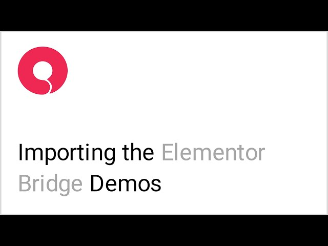 How to Import Demos Made with Elementor in Bridge