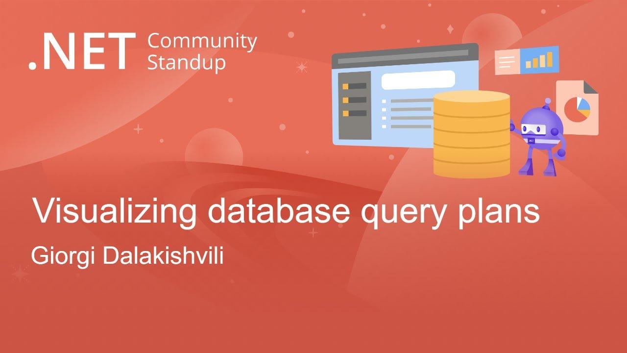 Visualizing Database Query Plans - Entity Framework Community Standup