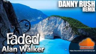 Alan Walker - Faded (Danny Rush 'Dance' Remix)