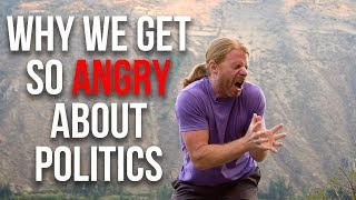 Why We Get So Angry About Politics