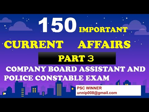 IMPORTANT CURRENT AFFAIRS FOR POLICE CONSTABLE EXAM aND COMPANY BORD ASSISTANT EXAM  PART 3