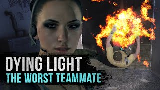 Dying Light: Worst Team Mate Ever (We Broke)