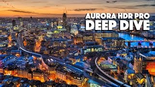 Aurora HDR Pro Software - Deep Dive
