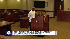 Man caught driving without a license makes bold request