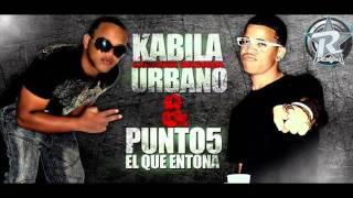 Kabila Urbano Ft Punto 5 - BumBum Chakala (Dembow Durisimo)