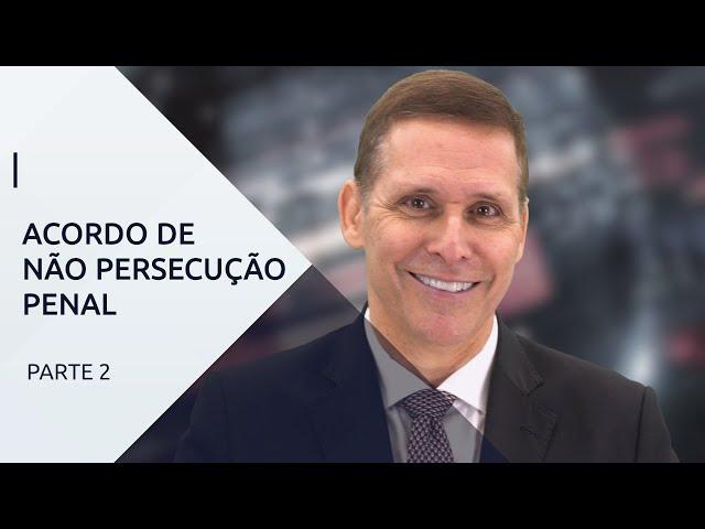 Cláusulas ou condições do acordo de não persecução penal – com Professor Fernando Capez