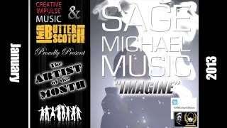 Sage Michael Music - Imagine (Cover) - Creative Impulse Music/Mr. Butterscotch Artist of the Month