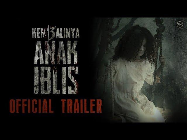OFFICIAL TRAILER - KEMBALINYA ANAK IBLIS (2019)