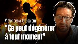 Pourquoi les violences explosent-elles à Jérusalem ?