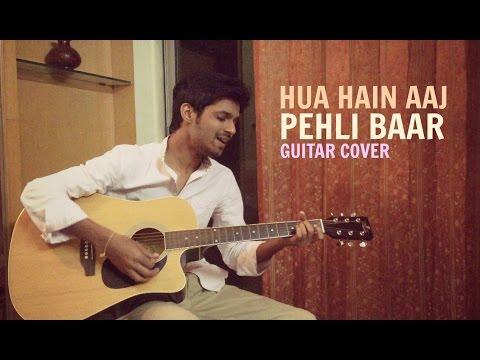Hua Hain Aaj Pehli Baar | SANAM RE | Guitar Cover...
