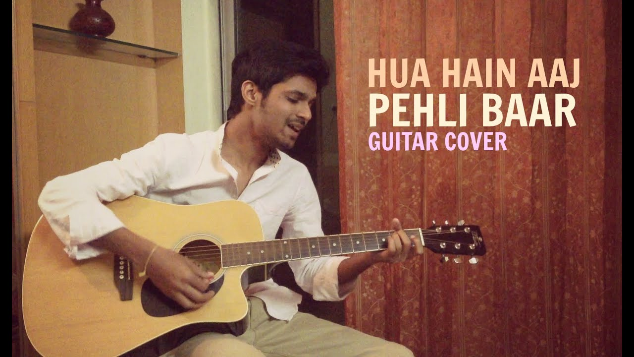 Hua Hain Aaj Pehli Baar Sanam Re Guitar Cover Armaan Malik