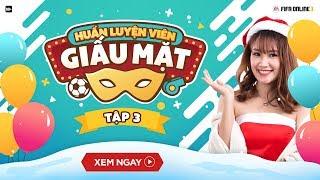 [FIFA Online 3] Gameshow HLV GIẤU MẶT - Tập 3 - Full HD - Bình Be và Tuyền Văn Hóa lộ mặt