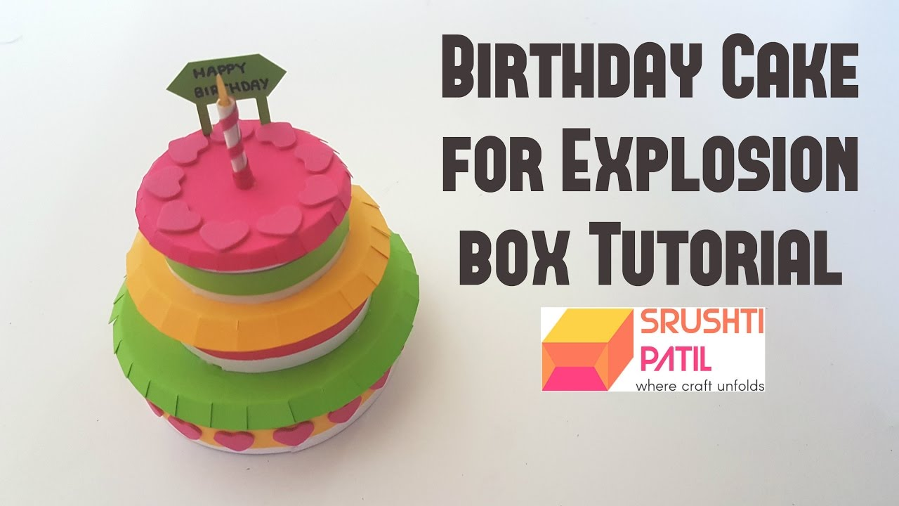 Birthday Cake Tutorial for Explosion box by Srushti Patil YouTube