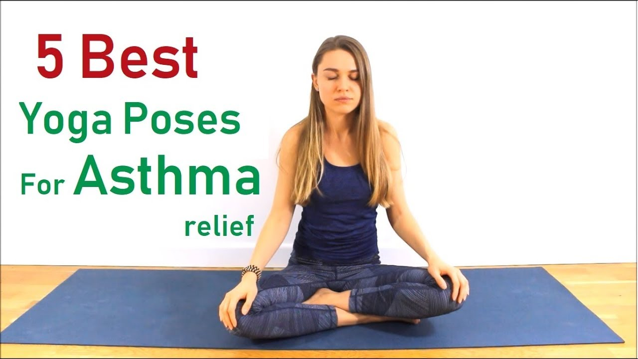 50 Best Yoga Poses for Asthma relief