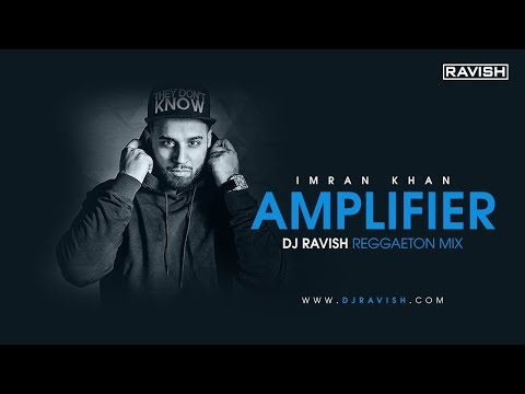 Amplifier | Imran Khan | Reggaeton Mix | DJ Ravish