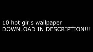 10 Hot Girls *hd* Wallpaper   Download