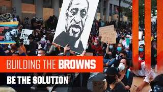 Building The Browns 2020: Be The Solution (Ep. 5)