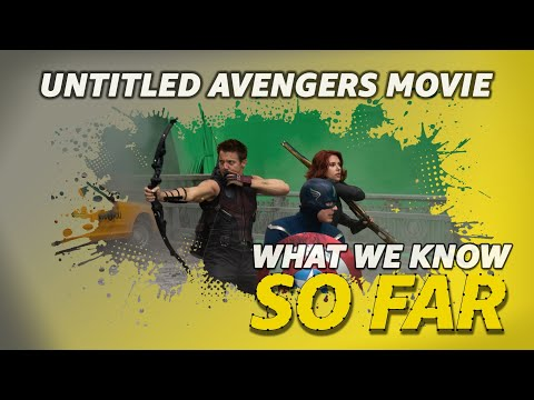 What We Know About The 'Untitled Avengers Movie' | SO FAR להורדה