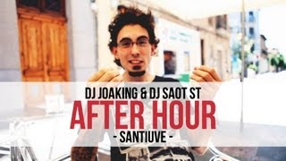 "DJ Joaking & DJ SaoT ST ""After Hour"" #028 Santiuve"