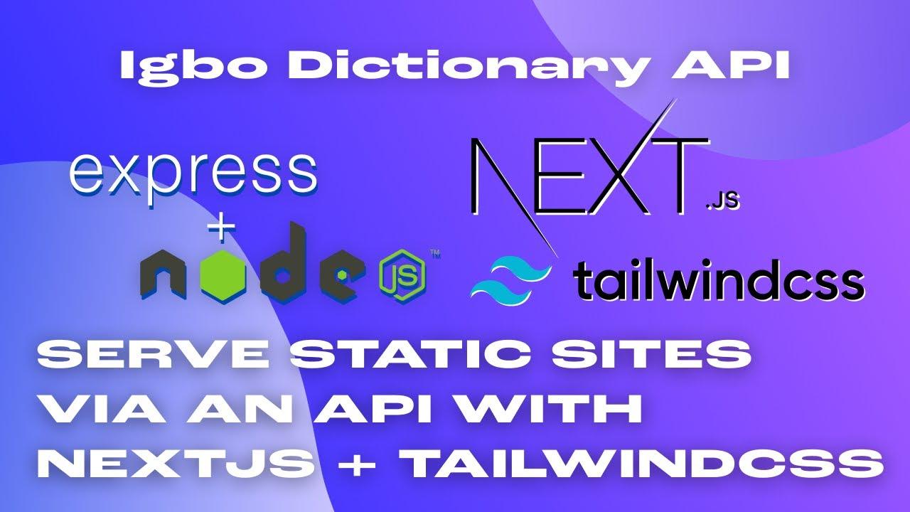 Serving Static Sites via an API using Next.js and TailwindCSS