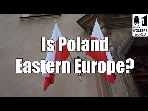 Why Do Americans Call Poles, Czechs & Hungarians Eastern Europeans?