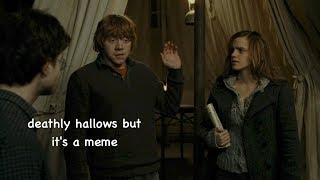 deathly hallows but it's a meme