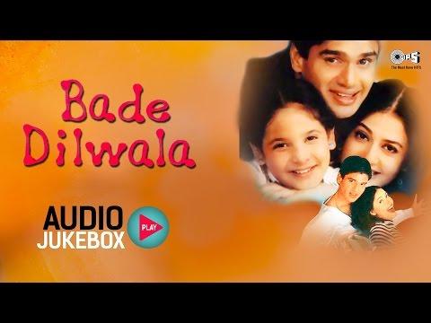 Bade Dilwala Audio Songs Jukebox | Sunil Shetty, Priya Gill, Aadesh Shrivastava | Hit Hindi Songs
