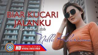 Nella Kharisma - Biar Kucari Jalanku   Lagu Hits Sepanjang Masa (Official Lyrics Video)