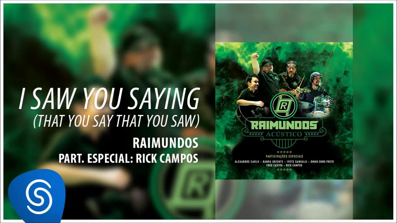 raimundos i saw you saying