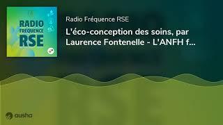 L'éco-conception des soins, par Laurence Fontenelle - L'ANFH fait sa COP