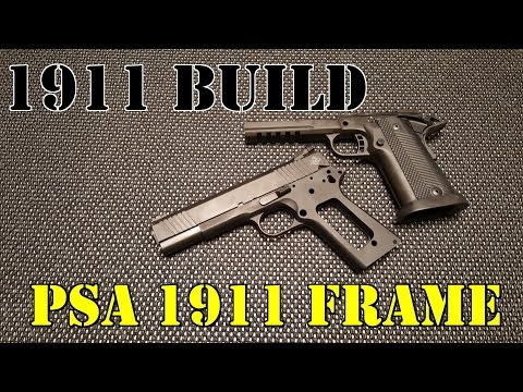 1911 Build For Dummies!! Part One: PSA 1911 Carbon Steel Frame