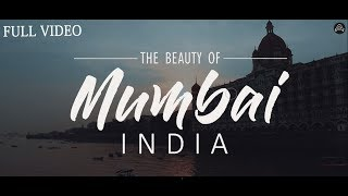 THE BEAUTY OF MUMBAI, INDIA | A Travel Type video | Full video