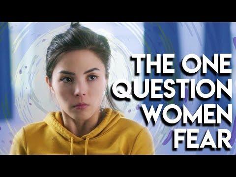 The One Question Women Fear