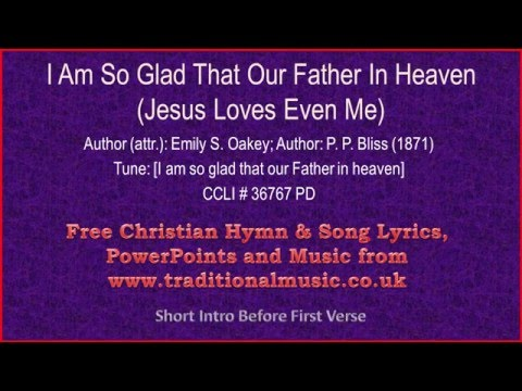 I Am So Glad That Our Father In Heaven - Hymn Lyrics & Music