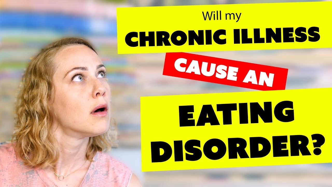 Workbooks eating disorder workbook : Will CHRONIC ILLNESS CAUSE an EATING DISORDER?! - YouTube