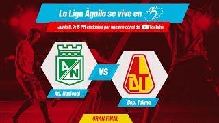 Atlético Nacional vs Tolima - GRAN FINAL Liga Águila
