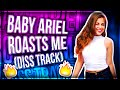 BABY ARIEL ROAST ME! (DISS TRACK)
