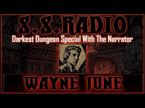 S.S. RADIO #126 - DARKEST DUNGEON SPECIAL: WAYNE JUNE INTERVIEW!!
