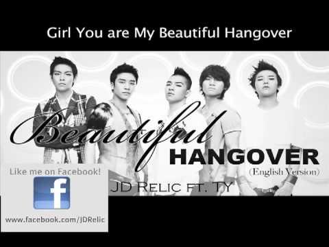 Beautiful Hangover English (Big Bang) JD Relic FT. T.Y.