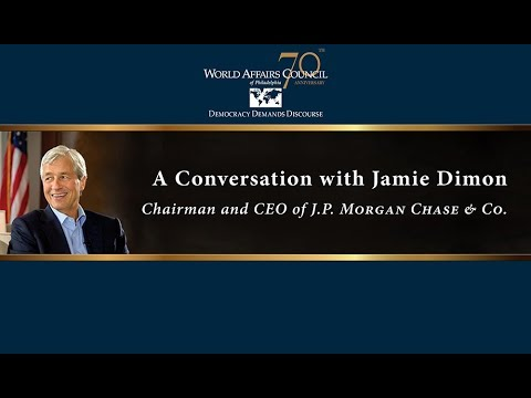 A Conversation with Jamie Dimon, Chairman & CEO of J.P. Morgan Chase & Co.