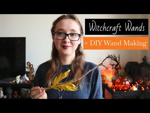Witchcraft Wands + DIY Witchcraft Wand Making
