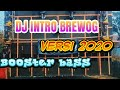 DJ INTRO BREWOG 2 2020 ORIGINAL Remixer by AJY ONE ZERO - Bass Bosster lorrr