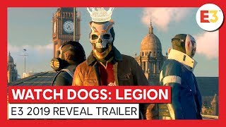 WATCH DOGS: LEGION - E3 2019 WORLD PREMIERE REVEAL TRAILER